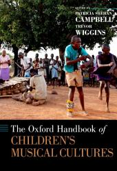 The Oxford Handbook of Children's Musical Cultures