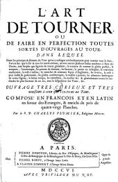 L'art de tourner ou de faire en perfection toutes sortes d'ouvrages au tour (etc.) En francois et en latin