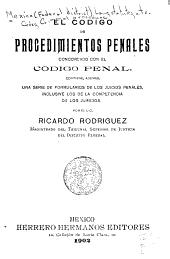 El código de procedimientos penales: concordado con el codigo penal, contiene, ademas, una serie de formularios de los juicios penales, inclusive los de la competencia de los jurados