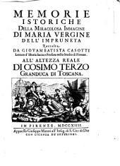 Memorie istoriche della miracolosa immagine di Maria Vergine dell' Impruneta: Volume 1