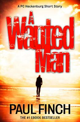 A Wanted Man  A PC Heckenburg Short Story