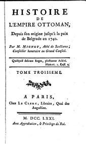 Histoire de l'empire Ottoman: depuis son origine jusqu'à la paix de Belgrade in 1740, Volume3