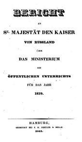Bericht an S. Majestät den Kaiser (von Russland) über das Ministerium des öffentlichen Unterrichts