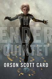 Ender Quintet, The: Ender's Game, Speaker for the Dead, Xenocide, Children of the Mind, and Ender in Exile