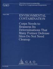Environmental Contamination: Corps Needs to Reassess Its Determinations That Many Former Defense Sites Do Not Need Cleanup