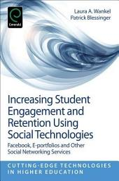 Increasing Student Engagement and Retention Using Social Technologies: Facebook, E-Portfolios and Other Social Networking Services