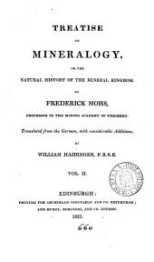 Treatise on mineralogy, or The natural history of the mineral kingdom, tr. with additions by W. Haidinger: Volume 2