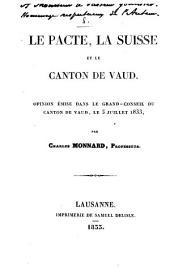 Le Pacte, la Suisse et le canton de Vaud: opinion émise dans le Grand-Conseil du canton de Vaud, le 5 juillet 1833