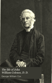 The Life of John William Colenso, D. D.: Bishop of Natal, Volume 2