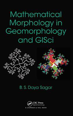 Mathematical Morphology in Geomorphology and GISci