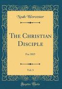 The Christian Disciple  Vol  3 PDF