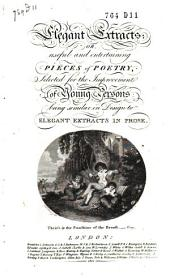 Elegant extracts or, useful and entertaining pieces of poetry, selected for the improvement of young persons: being similar in design to elegant extracts in prose, Volume 1