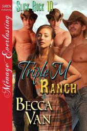 Triple M Ranch [Slick Rock 10]