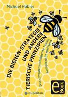 Die Bienen Strategie und andere tierische Prinzipien PDF