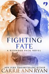 Fighting Fate: (A Paranormal Shifter Redwood Pack Novel Romance)