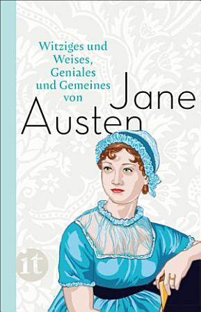 Witziges und Weises  Geniales und Gemeines von Jane Austen PDF