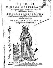 Isidro. Poema castellano ... en que se escriue la vida del bienauenturado Isidro, Labrador de Madrid, etc