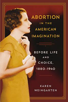 Abortion in the American Imagination PDF