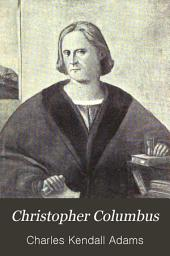 Christopher Columbus: His Life and His Work