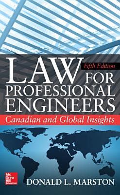 Law for Professional Engineers  Canadian and Global Insights  Fifth Edition