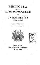 Bibliopea o sia L'arte di compor libri di Carlo Denina piemontese