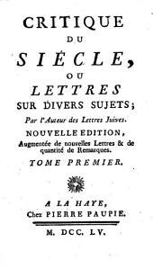 Critique du siécle, ou Lettres sur divers sujets: Volume1