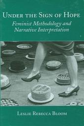 Under the Sign of Hope: Feminist Methodology and Narrative Interpretation