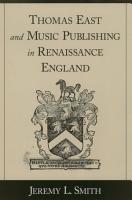 Thomas East and Music Publishing in Renaissance England PDF