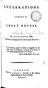 Lucubrations During a Short Recess: Volume 6