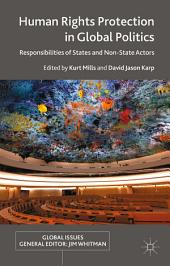 Human Rights Protection in Global Politics: Responsibilities of States and Non-State Actors