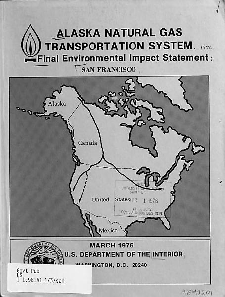Alaska Natural Gas Transportation System Final Environment Impact Statement San Francisco