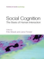 Social Cognition: The Basis of Human Interaction