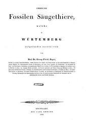 Ueber die fossilen Säugethiere, welche in Würtemberg aufgefunden worden sind