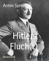 Hitlers Fluch(t): Teil 1