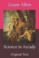 Science in Arcady PDF