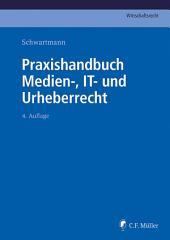 Praxishandbuch Medien-, IT- und Urheberrecht: Ausgabe 4