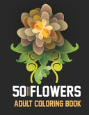 50 Flowers Adult Coloring Book