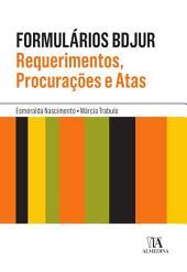 Formulários BDJUR - Requerimentos, Procurações e Atas