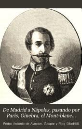 De Madrid a Nápoles, pasando por París, Ginebra, el Mont-Blanc...: Viaje de recreo, realizado durante la guerra de 1860 y sitio de Gaeta en 1861: ilustrado con grabados