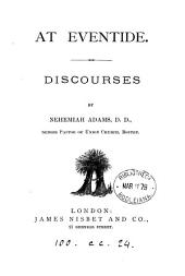 At eventide, discourses