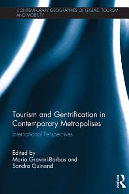 Tourism and Gentrification in Contemporary Metropolises