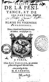 Traicté de la penitence, et de ses parties: par Blaise de Vigenere Bourbonnois...