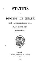 Statuts du diocèse de Meaux: publiés à la retraite ecclésiastique de 1863