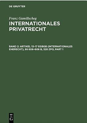 Artikel 13   17 EGBGB  Internationales Eherecht        606   606 b  328 ZPO  Internationales Verfahrensrecht in Ehesachen  PDF