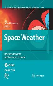 Space Weather: Research Towards Applications in Europe