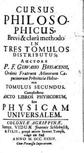 Cursus Philosophicus: brevi et clara methodo in tres tomulos distributus. Complectens Octo Libros Physicorum, Seu Physicam Universalem, Volume 2