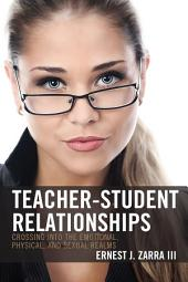 Teacher-Student Relationships: Crossing into the Emotional, Physical, and Sexual Realms