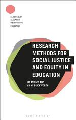 Research Methods for Social Justice and Equity in Education
