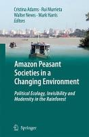 Amazon Peasant Societies in a Changing Environment PDF