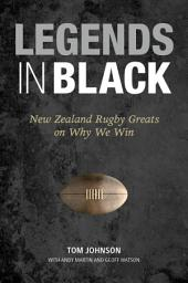 Legends in Black: New Zealand Rugby Greats on Why We Win
